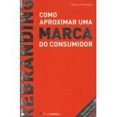 Rebranding: como aproximar uma marca do consumidor