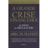 A grande crise financeira do inicio do seculo xxi
