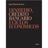 Dinheiro crédito bancário e ciclos economicos