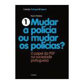 Mudar a polícia ou mudar os polícias?