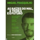 As raízes do mal, a troika e o futuro