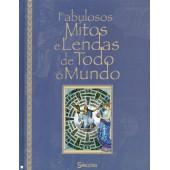 Fabulosos mitos e lendas de todo o mundo