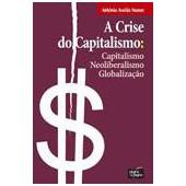 A crise do capitalismo:  neoliberalismo, globalização