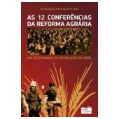 As 12 conferências da reforma agrária - um testemunho da revolução de abril