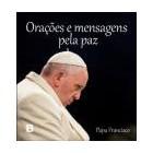 Orações e mensagens pela paz, papa francisco