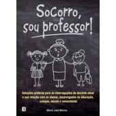 Socorro, sou professor! 2ª edição