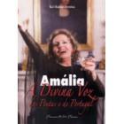 Amália, a divina voz dos poetas e de portugal