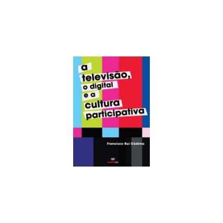 A televisão, o digital e a cultura participativa