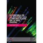 Economia de la cultura y de comunicacion en la era digital
