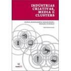 Indústrias criativas, media e clusters