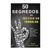 50 segredos do sucesso no trabalho