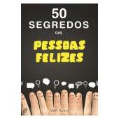 50 segredos das pessoas felizes