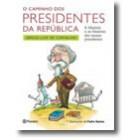O caminho dos presidentes da república