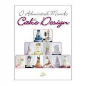 O admiravel mundo do cake design
