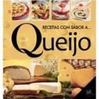 Receitas com sabor a queijo
