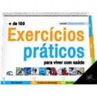 + de 100 exercícios práticos para viver melhor