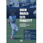 Quem marca este penalty?