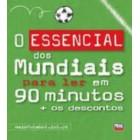 O essencial dos mundiais para ler em 90 minutos