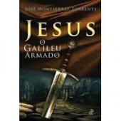 Jesus: o galileu armado