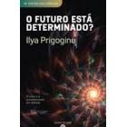 O futuro está determinado?