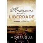 Andanças para a liberdade (volume i: 1934-1961)