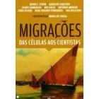 Migrações: das células aos cientistas