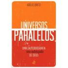 Universos paralelos: uma (auto)biografia de deus