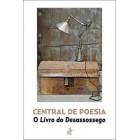 Central de poesia: o livro do desassossego