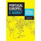 Portugal europeu e agora?