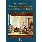 Sexualidade, família e religião na colonização do brasil