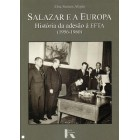 Salazar e a europa história da adesão à efta (1956-1960)