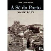 A sé do porto no século xx