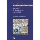 A guerra da restauração 1641-1668
