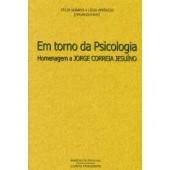 Em torno da psicologia - homenagem a jorge correia jesuíno