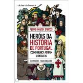 Heróis da história de portugal como nunca foram contados