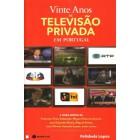 Vinte anos d televisão privada em portugal