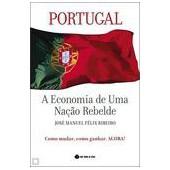Portugal, a economia de uma  nação rebelde