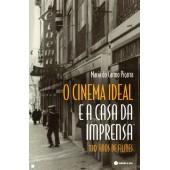 O cinema ideal e a casa da imprensa: 110 anos de filmes