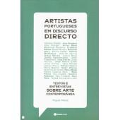 Artistas portugueses em discurso directo - textos e entrevistas sobre arte contemporanêa